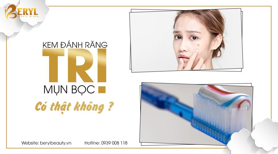 Kem đánh răng có trị được mụn bọc không?